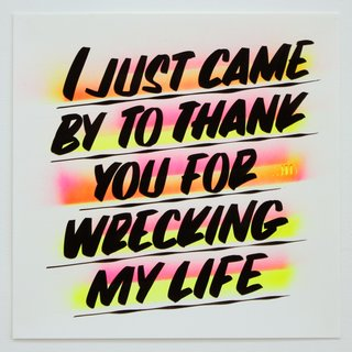 I Just Came to Thank You For Wrecking My Life! art for sale