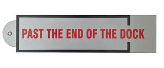 Past the End Of The Dock / Nach dem Ende von dem Kai, by Lawrence Weiner