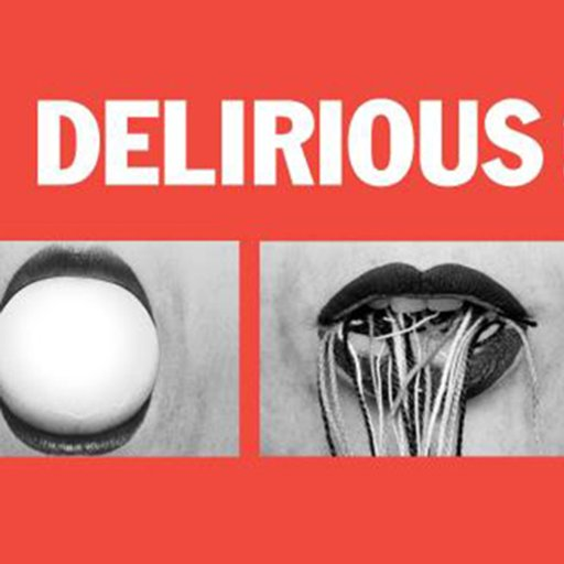 Delirious: Art at the Limits of Reason