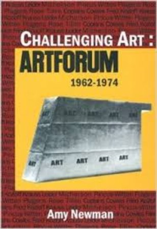 Challenging Art: Artforum 1962–1974