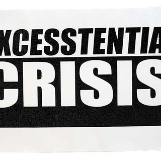 Excesstential Crisis art for sale
