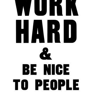WORK HARD & BE NICE TO PEOPLE art for sale