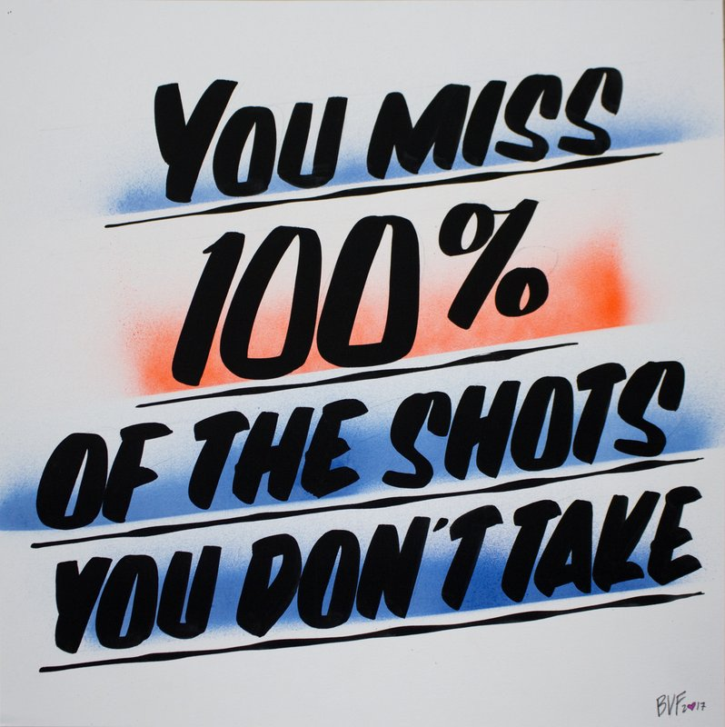 Baron Von Fancy - YOU MISS 100% OF THE SHOTS YOU DON\'T TAKE for Sale ...
