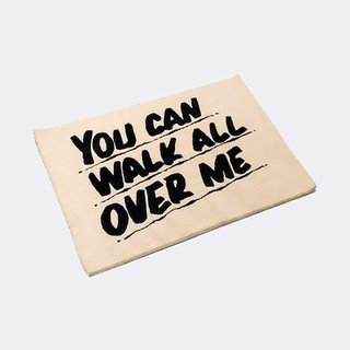 """You Can Walk All Over Me"" Rug art for sale"