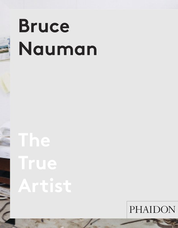 by bruce_nauman - Bruce Nauman: The True Artist