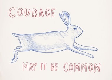 Dave Eggers - Untitled (Courage: May It Be Common)