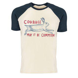 Courage — May It Be Common T-Shirt art for sale