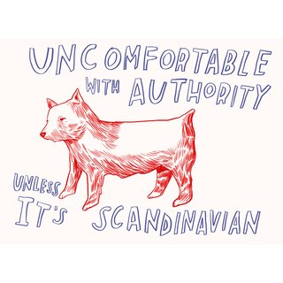 Uncomfortable With Authority Unless Its Scandinavian art for sale