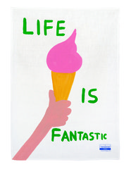 Life is Fantastic Tea Towel, by David Shrigley