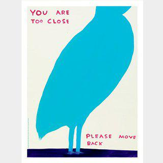 You Are Too Close (please move back) art for sale