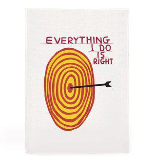 Everything I Do Is Right Tea Towel art for sale