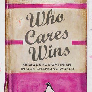 Who Cares Wins: Reasons For Optimism in Our Changing World art for sale