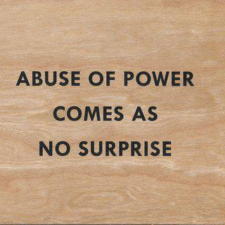Abuse of Power Comes as No Surprise art for sale