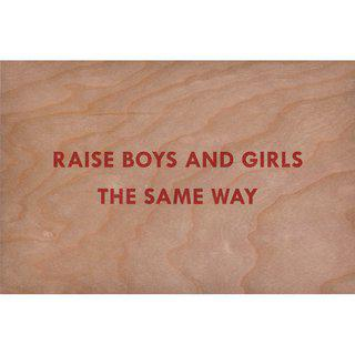 Raise Boys and Girls the Same Way art for sale