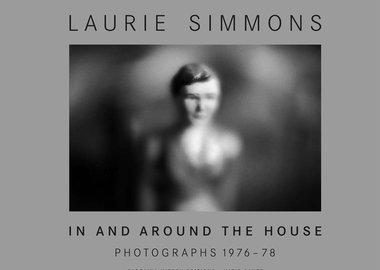 work by Laurie Simmons - In and Around the House