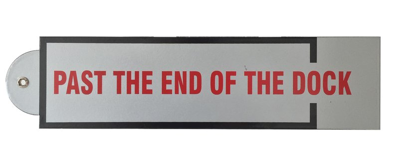 by lawrence_weiner - Past the End Of The Dock / Nach dem Ende von dem Kai