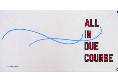 work by Lawrence Weiner - All In Due Course