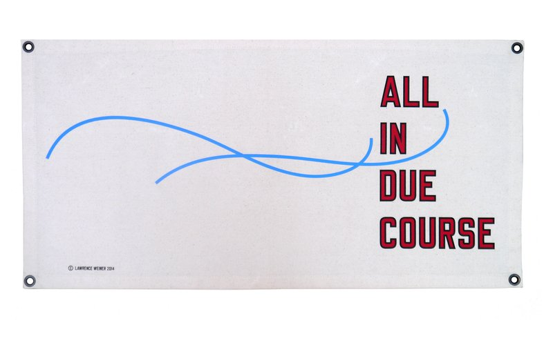 by lawrence_weiner - All In Due Course