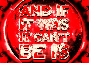work by Mark Titchner - And If It Was, It Can't Be Is