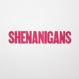 SHENANIGANS art for sale
