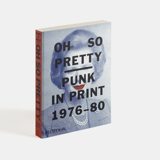 Oh So Pretty: Punk in Print 1976-1980 art for sale