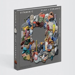 Phaidon, Vitamin C: Clay and Ceramic in Contemporary Art