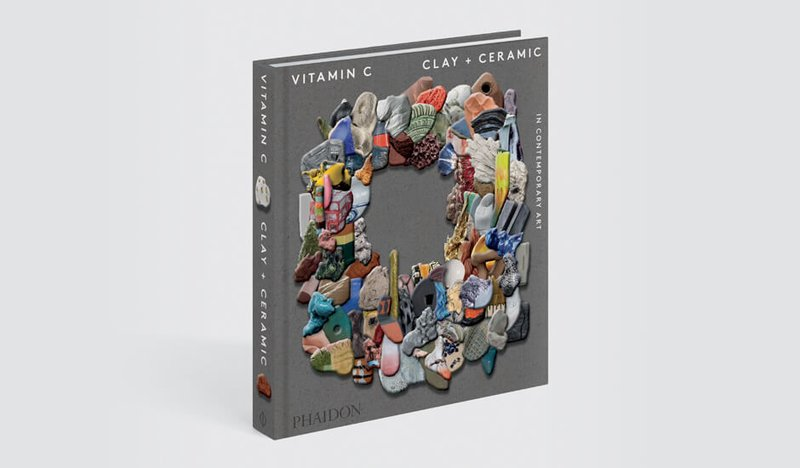 main work - Phaidon, Vitamin C: Clay and Ceramic in Contemporary Art