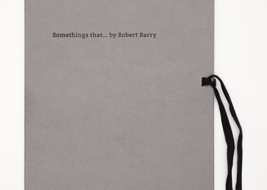 work by Robert Barry - Somethings that...