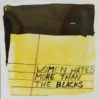 Untitled - Women Hated More Than Blacks art for sale