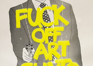 work by Simon Thompson - Fuck Off Art Cunts (Yellow)