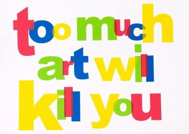 work by Simon Thompson - Too Much Art Will Kill You