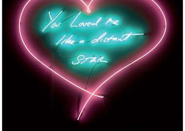 Tracey Emin - You Loved Me Like a Distant Star