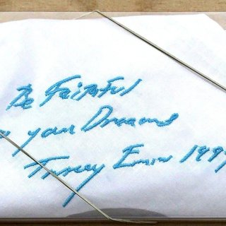 Tracey Emin, Be Faithful To Your Dreams
