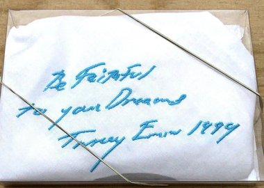 work by Tracey Emin - Be Faithful To Your Dreams
