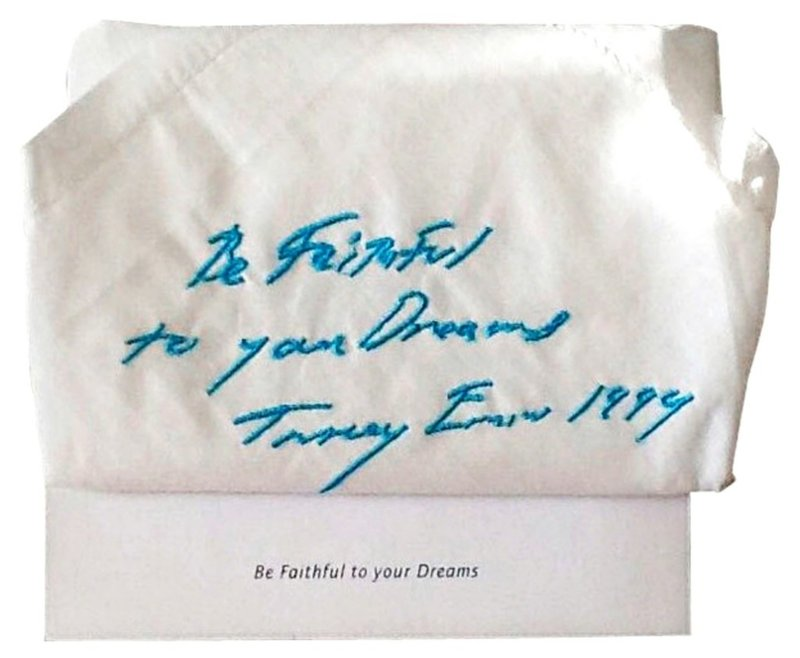 Tracey Emin, Be Faithful To Your Dreams -