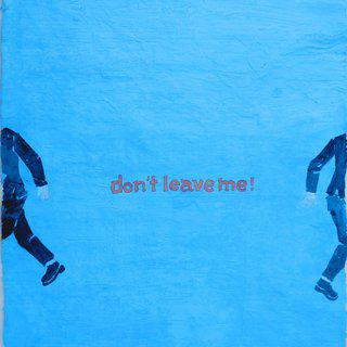 Don't Leave Me art for sale