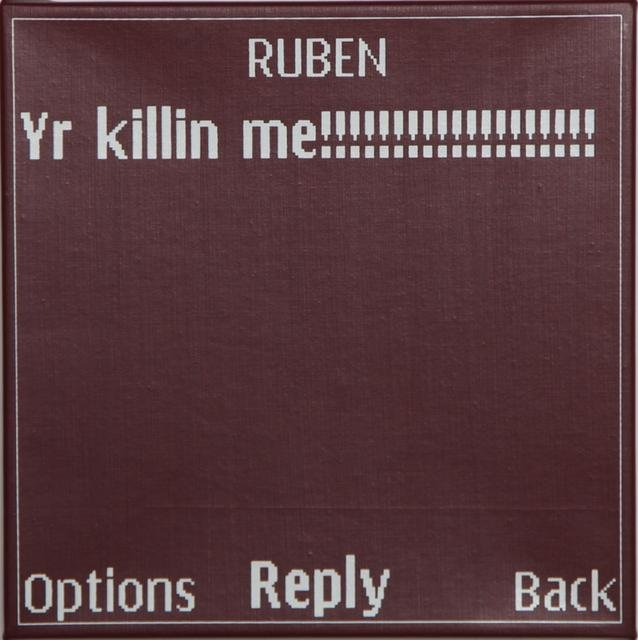 Adam McEwen, Untitled Text Msg. (Ruben)
